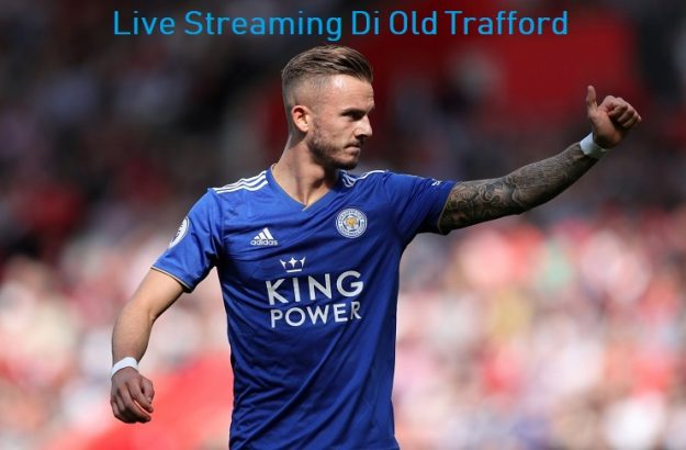 Live Streaming Di Old Trafford